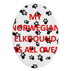My Norwegian Elkhound Walks On Me Ornament (oval)