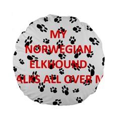 My Norwegian Elkhound Walks On Me Standard 15  Premium Flano Round Cushions
