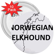 Norwegian Elkhound Norway Outline 3  Buttons (10 Pack)