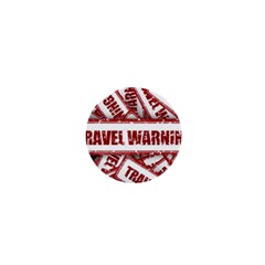 Travel Warning Shield Stamp 1  Mini Buttons