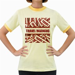 Travel Warning Shield Stamp Women s Fitted Ringer T Shirts