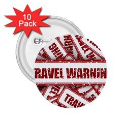 Travel Warning Shield Stamp 2 25  Buttons (10 Pack)