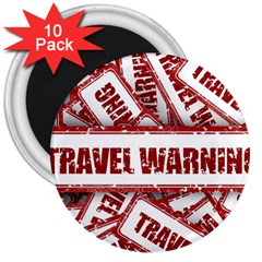 Travel Warning Shield Stamp 3  Magnets (10 Pack)