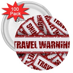 Travel Warning Shield Stamp 3  Buttons (100 Pack)