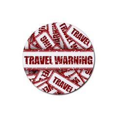 Travel Warning Shield Stamp Rubber Coaster (round)