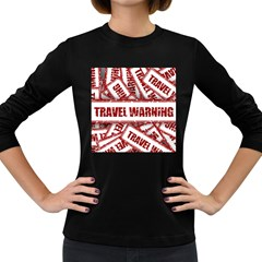Travel Warning Shield Stamp Women s Long Sleeve Dark T Shirts