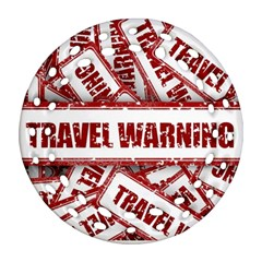Travel Warning Shield Stamp Round Filigree Ornament (two Sides)