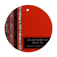 Poster Twenty One Pilots We Go Where We Want To Ornament (round)