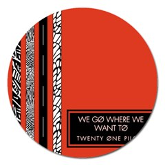 Poster Twenty One Pilots We Go Where We Want To Magnet 5  (round)