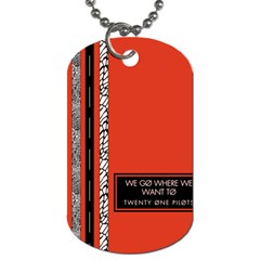 Poster Twenty One Pilots We Go Where We Want To Dog Tag (two Sides)