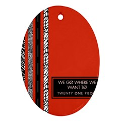 Poster Twenty One Pilots We Go Where We Want To Oval Ornament (two Sides)