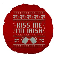 Kiss Me I m Irish Ugly Christmas Red Background Large 18  Premium Round Cushions