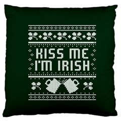 Kiss Me I m Irish Ugly Christmas Green Background Standard Flano Cushion Case (one Side)