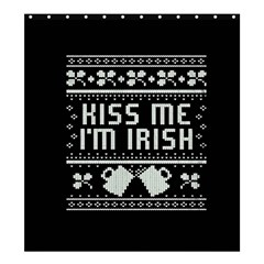 Kiss Me I m Irish Ugly Christmas Black Background Shower Curtain 66  X 72  (large)