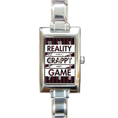 Reality Is Just A Crappy Boring Game Rectangle Italian Charm Watch