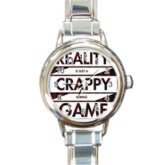 Reality Is Just A Crappy Boring Game Round Italian Charm Watch