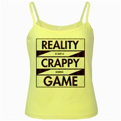 Reality Is Just A Crappy Boring Game Yellow Spaghetti Tank