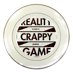 Reality Is Just A Crappy Boring Game Porcelain Plates