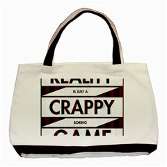 Reality Is Just A Crappy Boring Game Basic Tote Bag (two Sides)