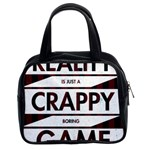 Reality Is Just A Crappy Boring Game Classic Handbags (2 Sides) Front