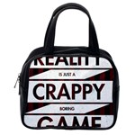 Reality Is Just A Crappy Boring Game Classic Handbags (2 Sides) Back