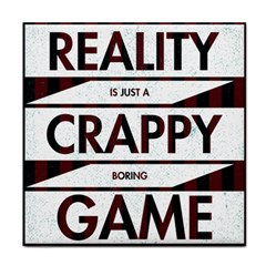Reality Is Just A Crappy Boring Game Face Towel
