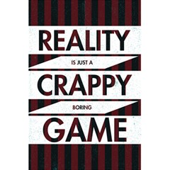 Reality Is Just A Crappy Boring Game 5 5  X 8 5  Notebooks