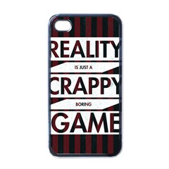 Reality Is Just A Crappy Boring Game Apple Iphone 4 Case (black)