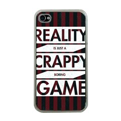 Reality Is Just A Crappy Boring Game Apple Iphone 4 Case (clear)