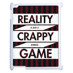 Reality Is Just A Crappy Boring Game Apple Ipad 2 Case (white)