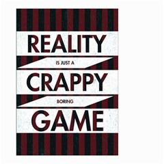 Reality Is Just A Crappy Boring Game Small Garden Flag (two Sides)