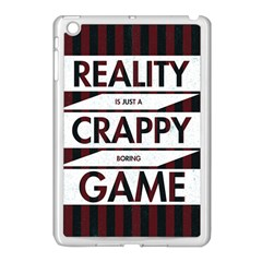 Reality Is Just A Crappy Boring Game Apple Ipad Mini Case (white)