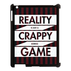 Reality Is Just A Crappy Boring Game Apple Ipad 3/4 Case (black)