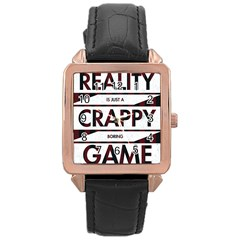 Reality Is Just A Crappy Boring Game Rose Gold Leather Watch