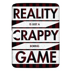 Reality Is Just A Crappy Boring Game Samsung Galaxy Tab 3 (10 1 ) P5200 Hardshell Case
