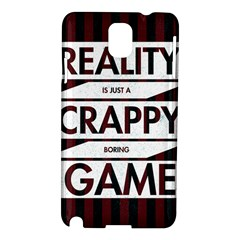 Reality Is Just A Crappy Boring Game Samsung Galaxy Note 3 N9005 Hardshell Case
