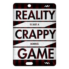 Reality Is Just A Crappy Boring Game Amazon Kindle Fire Hd (2013) Hardshell Case