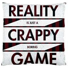 Reality Is Just A Crappy Boring Game Large Flano Cushion Case (one Side)