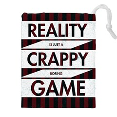 Reality Is Just A Crappy Boring Game Drawstring Pouches (xxl)