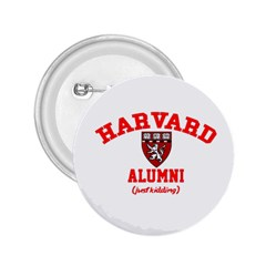Harvard Alumni Just Kidding 2 25  Buttons