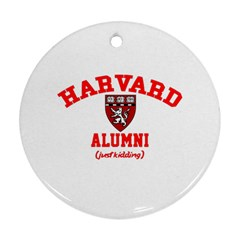 Harvard Alumni Just Kidding Ornament (round)