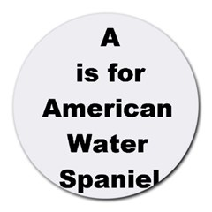 A Is For American Water Spaniel Round Mousepads
