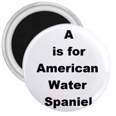 A Is For American Water Spaniel 3  Magnets