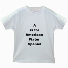 A Is For American Water Spaniel Kids White T Shirts