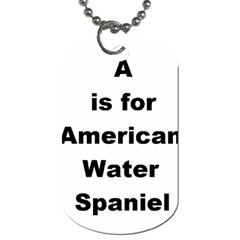 A Is For American Water Spaniel Dog Tag (one Side)