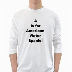 A Is For American Water Spaniel White Long Sleeve T Shirts