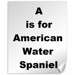 A Is For American Water Spaniel Canvas 16  X 20