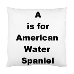 A Is For American Water Spaniel Standard Cushion Case (one Side)