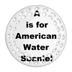 A Is For American Water Spaniel Ornament (round Filigree)