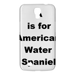 A Is For American Water Spaniel Samsung Galaxy Mega 6 3  I9200 Hardshell Case
